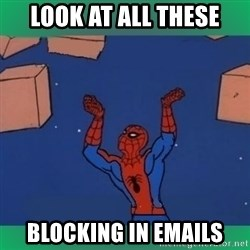 60's spiderman - Look at all these Blocking in emails