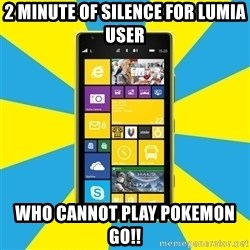 Nokia Lumia 1520 - 2 minute of silence for Lumia user Who cannot play Pokemon Go!!
