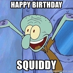 Guess What Squidward - Happy Birthday squiddy