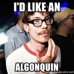 Super Smart Hipster - I'd like an Algonquin