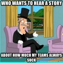 buzz killington - who wants to hear a story about how much my teams always suck