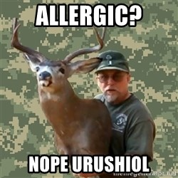Chuck Testa Nope - allergic? NOPE Urushiol