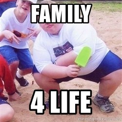 American Fat Kid - Family 4 life
