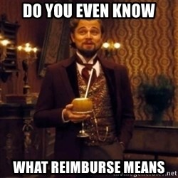 Django Unchained Attention - Do you even know what reimburse means