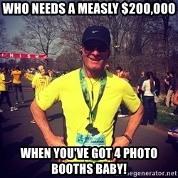 MikeRossiCheat - Who needs a measly $200,000 When you've got 4 photo booths baby!