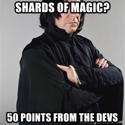 Snape - Shards of Magic? 50 points from the devs