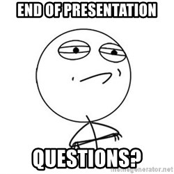 Challenge Accepted HD 1 - END OF PRESENTATION QUESTIONS?