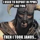 Skyrim Meme Generator - I used to report in PPMS like you. Then I took Janus...