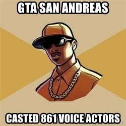 Gta Player - GTA San Andreas casted 861 voice Actors