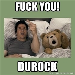 Ted Movie - Fuck You! Durock