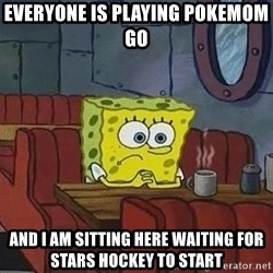 Coffee shop spongebob - Everyone is playing Pokemom Go And I am sitting here waiting for Stars hockey to start
