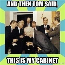 reagan white house laughing - And then tom said, This is my cabinet