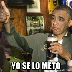 THUMBS UP OBAMA -  yo se lo meto
