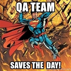 Badass Superman - QA Team SAVes the  day!