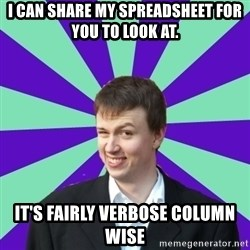 Pick Up Perv - I can share my spreadsheet for you to look at. It's fairly verbose column wise