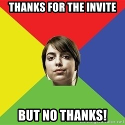Non Jealous Girl - Thanks for the invite But no thanks!