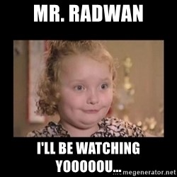 Honey BooBoo - Mr. Radwan I'll be watching yooooou...
