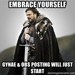 ned stark as the doctor - Embrace yourself Gynae & Obs posting will just start