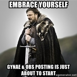 ned stark as the doctor - Embrace yourself Gynae & Obs posting is just about to start