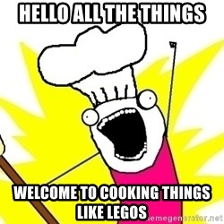 BAKE ALL OF THE THINGS! - Hello all the things Welcome to cooking things like legos