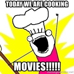 BAKE ALL OF THE THINGS! - Today we are cooking Movies!!!!!