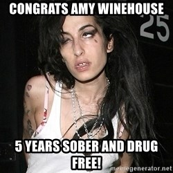 Amy Winehouse - Congrats Amy Winehouse 5 years sober and drug free!