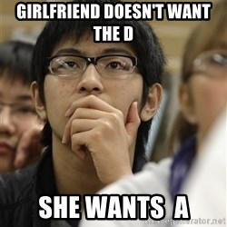 Asian College Freshman - Girlfriend doesn't want the D She wants  A