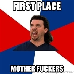 kenny powers - First Place mother fuckers