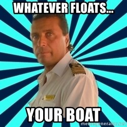 Francseco Schettino - whatever floats... your boat