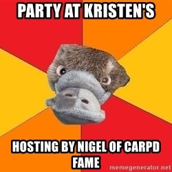 Psychology Student Platypus - Party at Kristen's Hosting by Nigel of CARPD fame