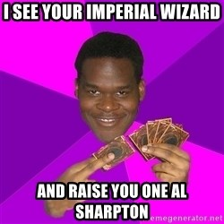 Cunning Black Strategist - I see your Imperial Wizard And raise you one Al Sharpton
