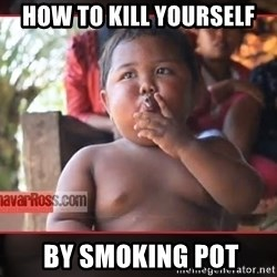 Smoking Baby - how to kill yourself  by smoking pot