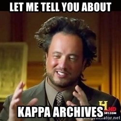 History guy - Let me tell you about Kappa Archives