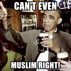 Drunk Obama  - Can't even Muslim right!