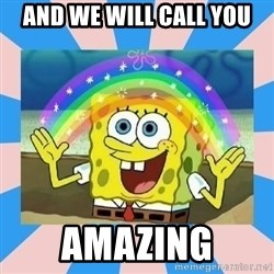 Spongebob Imagination - And we will call you Amazing