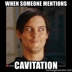 Tobey_Maguire - when someone mentions cavitation