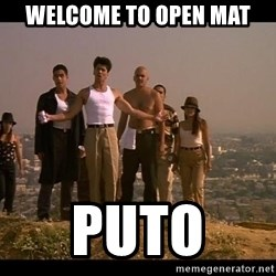 Blood in blood out - Welcome to Open Mat Puto