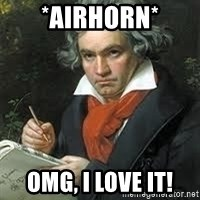beethoven - *Airhorn* OMG, i love it!
