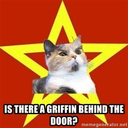 Lenin Cat Red -  is there a griffin behind the door?