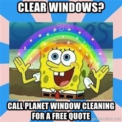 Spongebob Imagination - Clear windows? Call Planet Window Cleaning for a free quote