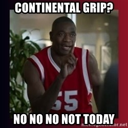 Dikembe Mutombo - Continental grip? No no no not today