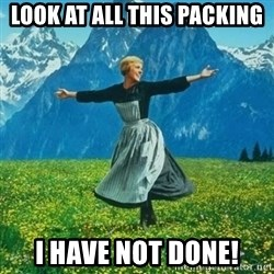 Julie Andrews looking for a fuck to give - Look at all this packing I have not done!