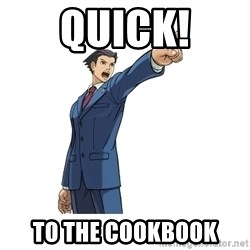 OBJECTION - Quick! To the COOKBOOK