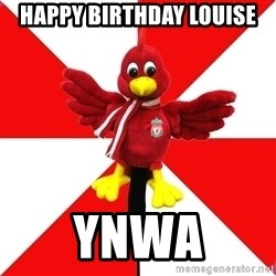Liverpool Problems - HAPPY BIRTHDAY LOUISE YNWA