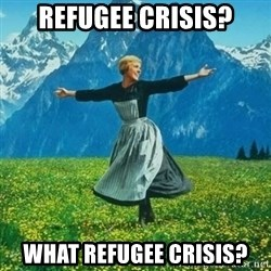 Julie Andrews looking for a fuck to give - Refugee crisis? What refugee crisis?