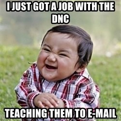 evil toddler kid2 - I just got a Job with the DNC Teaching them to E-mail