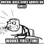 Cereal Guy Spit - Uncool boss gives advice on girls works first time