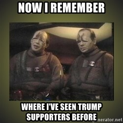 Star Trek: Pakled - Now I remember where I've seen Trump supporters before
