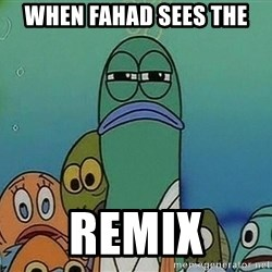 suspicious spongebob lifegaurd - When Fahad sees the Remix