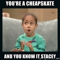 Raven Symone - You're a cheapskate and you know it Stacey